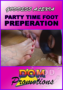 Goddess Alexia - Party Time Foot Preparation Box Cover