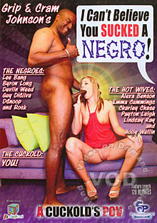 I Can't Believe You Sucked A Negro! Box Cover