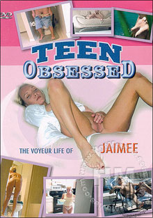 Teen Obsessed 2 - The Voyeur Life Of Jaimee Box Cover