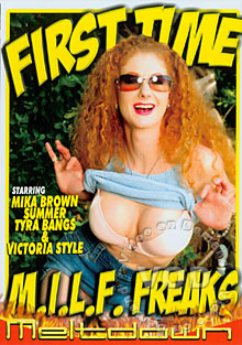 First Time M.I.L.F. Freaks