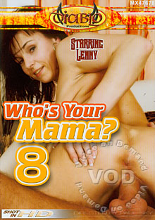 Who's Your Mama? 8