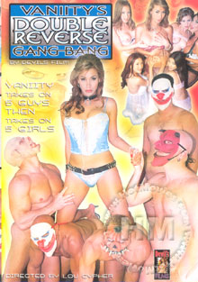 Vaniity's Double Reverse Gang Bang