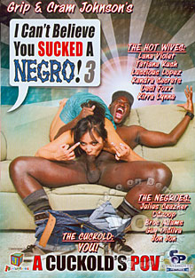 I Can't Believe You Sucked a Negro! 3 Box Cover