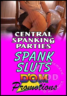 Central Spanking Parties - Spank Sluts Box Cover