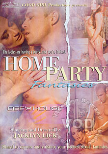Home Party Fantasies - Dee's House