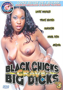 Black Chicks Crave Big Dicks #3
