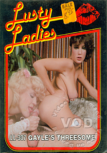 Lusty Ladies 307 : Gayle's Threesome