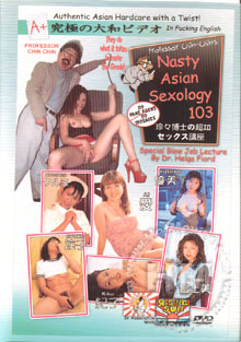 Nasty Asian Sexology 103