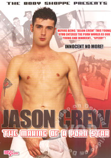 Jason Crew - The Making Of A Porn Star