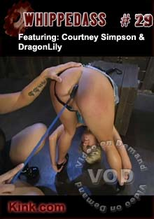 Whipped Ass #29 Featuring Courtney Simpson & DragonLily