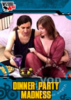 Video: Dinner Party Madness