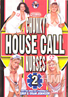 Video: Chunky House Call Nurses 2