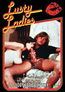 Lusty Ladies 308 : Hot Delivery
