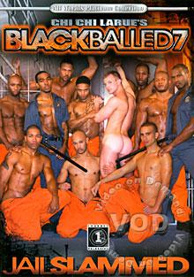 Black Balled 7 - Jail Slammed