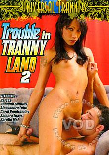 Trouble In Tranny Land 2