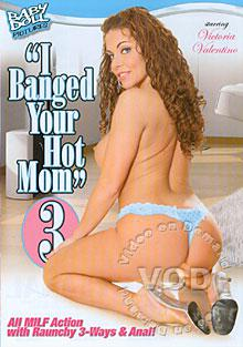 I Banged Your Hot Mom 3 Box Cover