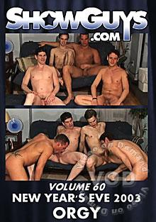 ShowGuys Volume 60 - New Years Eve 2003 Orgy