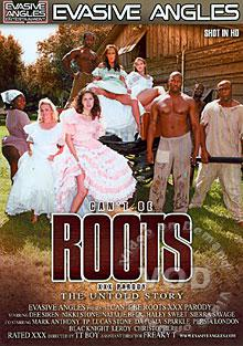 Can't Be Roots XXX Parody - The Untold Story