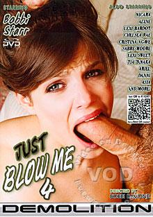 Just Blow Me 4