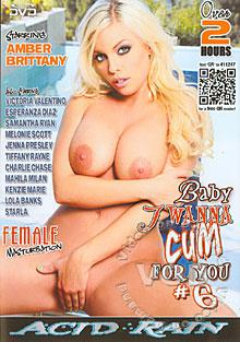 Baby I Wanna Cum For You #6 Box Cover