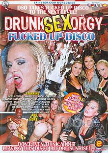 Drunk Sex Orgy - Fucked Up Disco Box Cover - Login to see Back