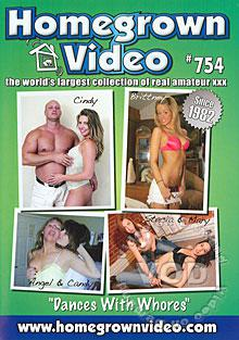 Homegrown Video #754 - Dances With Whores
