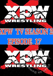 XPW TV Season 2 - Episode 17