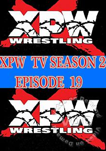 XPW TV Season 2 - Episode 19