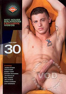 Hot House Backroom Exclusive Videos Volume 30