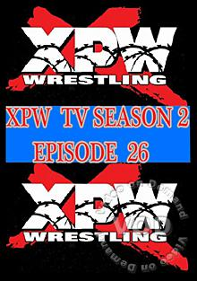 XPW TV Season 2 - Episode 26