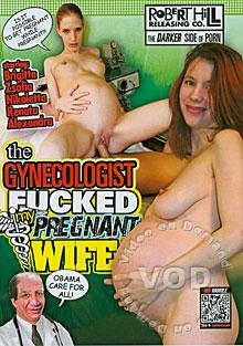 The Gynecologist Fucked My Pregnant Wife