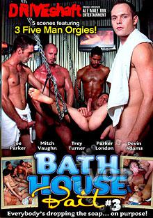 Bath House Bait #3