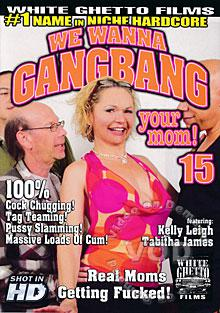 We Wanna Gangbang Your Mom! 15