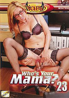 Who's Your Mama? 23