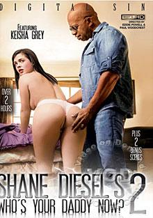 Shane Diesel's Who's Your Daddy Now? 2