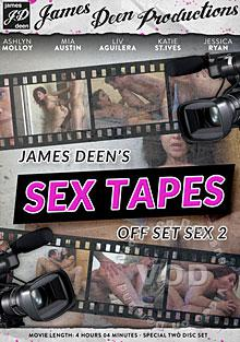 James Deen's Sex Tapes - Off Set Sex 2