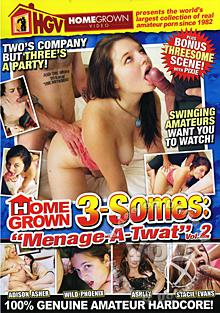 Homegrown 3-Somes: Manage-A-Twat Vol. 2