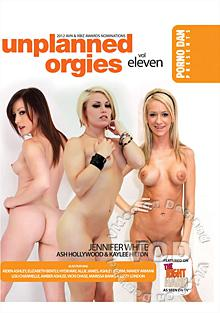 Unplanned Orgies Vol. Eleven