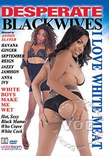 Desperate BlackWives - I Love White Meat