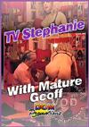 Video: TV Stephanie With Mature Geoff