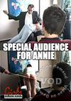 Video: Special Audience For Annie